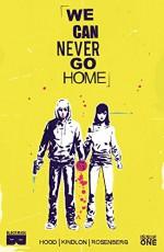 We Can Never Go Home #1 (of 5) - Matthew Rosenberg, Patrick Kindlon, Josh Hood, Amanda Scurti, Michael Walsh