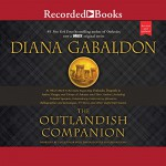 The Outlandish Companion (Revised and Updated): Companion to Outlander, Dragonfly in Amber, Voyager, and Drums of Autumn - Diana Gabaldon, Diana Gabaldon, Davina Porter
