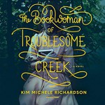 The Book Woman Of Troublesome Creek (Unabridged edition) - Katie Schorr, Kim Michele Richardson