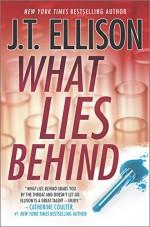 What Lies Behind (A Samantha Owens Novel) - J.T. Ellison