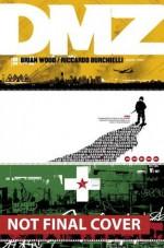 DMZ the Deluxe Edition Book Two - Brian Wood, Riccardo Burchielli
