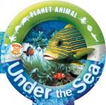 Planet Animal: Under the Sea - Anita Ganeri