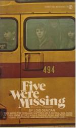 Five Were Missing - Lois Duncan