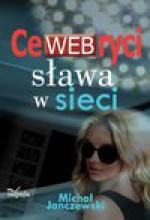CeWEBryci – sława w sieci - Michał Janczewski