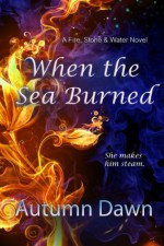 When the Sea Burned (Fire, Stone and Water) - Autumn Dawn