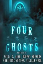 Four Ghosts - James Ward Kirk Fiction, Paula D. Ashe, William Cook, Murphy Edwards, Christine Sutton, William Cook, James Ward Kirk, Mike Jansen