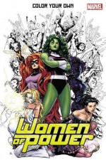 Color Your Own Women of Power - Olivier Coipel, Arthur Adams, Skottie Young, Jim Cheung