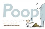 Poop: A Natural History of the Unmentionable - Nicola Davies, Neal Layton