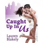 Caught Up in Us - Lauren Blakely