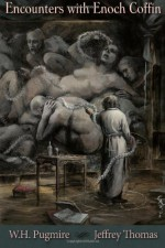 Encounters with Enoch Coffin - Jeffrey Thomas, W.H. Pugmire, Santiago Caruso, Clint Leduc