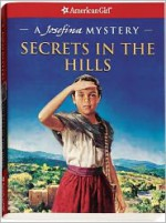 Secrets in the Hills: A Josefina Mystery - Kathleen Ernst, Jean-Paul Tibbles