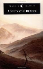 A Nietzsche Reader - Friedrich Nietzsche, R.J. Hollingdale