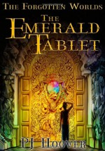 The Emerald Tablet - P.J. Hoover