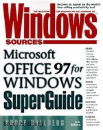 Windows Sources Microsoft Office 97 For Windows Superguide - Bruce Hallberg