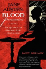 Jane Austen: Blood Persuasion - Janet Mullany