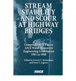 Stream Stability and Scour at Highway Bridges: Water Resources Engineering: Compendium of Stream Stability and Scour Papers Presented at Conferences Sponsored by the Water Resources Engineering (Hydraulics) Division of the American Society of Civil Eng... - E. V. Richardson, American Society of Civil Engineers, American Society of Civil Engineers Water Resource