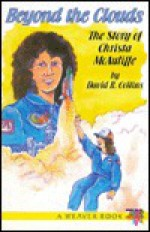 Beyond the Clouds: The Story of Christa McAuliffe - David R. Collins