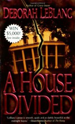 A House Divided - Deborah Leblanc