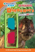 Discovery Kids 3D Reader: Dinosaurs - Parragon Books