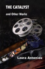 The Catalyst and Other Works - Laura Antoniou, Midori