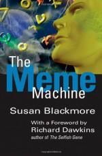 The Meme Machine - Susan J. Blackmore, Richard Dawkins