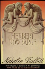 Herbert Rowbarge - Natalie Babbitt
