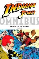 Indiana Jones Omnibus: The Further Adventures Volume 3 - Linda Grant, David Michelinie, Steve Ditko, Ricardo Villamonte, Bret Blevins, Various