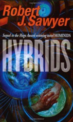 Hybrids - Robert J. Sawyer