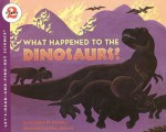 What Happened to the Dinosaurs? - Franklyn Mansfield Branley