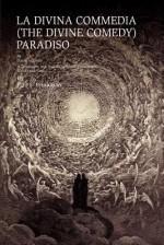 La Divina Commedia (the Divine Comedy): Paradiso: La Divina Commedia (the Divine Comedy): Paradiso a Translation Into English in Iambic Pentameter, Te - Paul S. Bruckman, Dante Alighieri