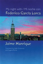 My Night With Federico Garcia Lorca - Jaime Manrique, Edith Grossman, Eugene Richie
