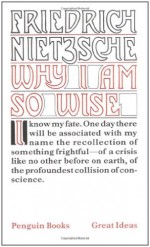 Why I Am So Wise (Great Ideas) - Friedrich Nietzsche, R.J. Hollingdale