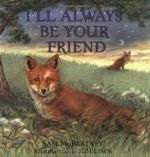 I'll Always Be Your Friend - Sam McBratney, Kim Lewis