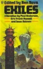 Exiles - Ben Bova, Poul Anderson, Eric Frank Russell, Isaac Asimov