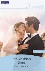 Mills & Boon : The Sicilian's Bride (Escape Around the World) - Carol Grace