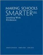 Making Schools Smarter: Leading with Evidence - Kenneth A. Leithwood, Robert Aitken, Doris Jantzi