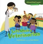 Let's Meet a Veterinarian (Cloverleaf Books - Community Helpers) - Gina Bellisario, Cale Atkinson