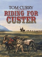 Riding for Custer - Tom Curry
