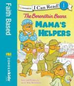 The Berenstain Bears: Mama's Helpers - Jan Berenstain, Mike Berenstain