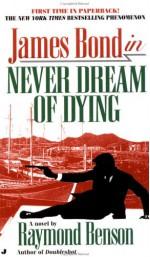 Never Dream of Dying - Raymond Benson