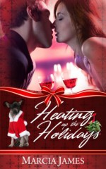 Heating Up The Holidays - Marcia James