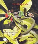 The Life Cycle of a Snake - John Crossingham, Bobbie Kalman