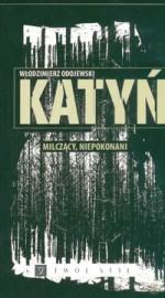 Katyń milczacy niepokonani - Włodzimierz Odojewski