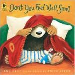 Don't You Feel Well, Sam? - Amy Hest, Anita Jeram