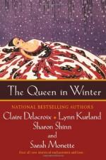 The Queen in Winter - Claire Delacroix, Sarah Monette, Sharon Shinn, Lynn Kurland