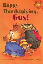 Happy Thanksgiving, Gus! - Jacklyn Williams, Doug Cushman