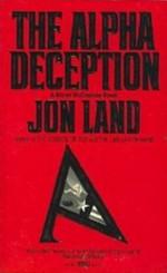 The Alpha Deception - Jon Land