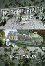 Neighbourhood Jungle - Brett McBean, Kealan Patrick Burke, R. Frederick Hamilton