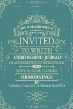 A Thriving Mind - Journals: Experience Interiority and Discover the Self - Michael Glock, Rochelle L. Cook