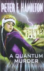 A Quantum Murder - Peter F. Hamilton